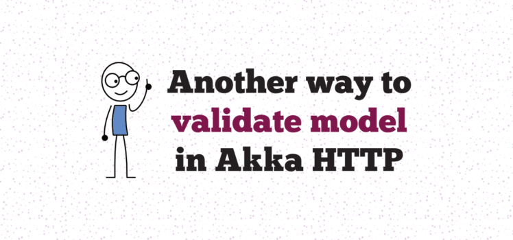Validation of Request Body Akka HTTP